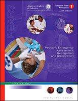 PEARS (Pediatric Emergency Assessment, Recognition & Stabilization) Instructor Manual